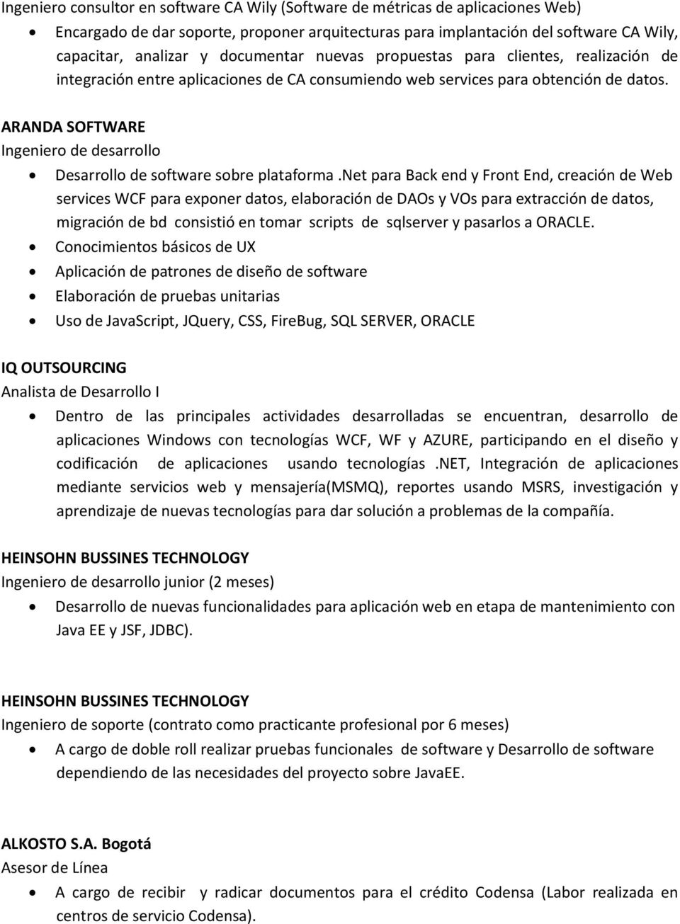 ARANDA SOFTWARE Ingeniero de desarrollo Desarrollo de software sobre plataforma.