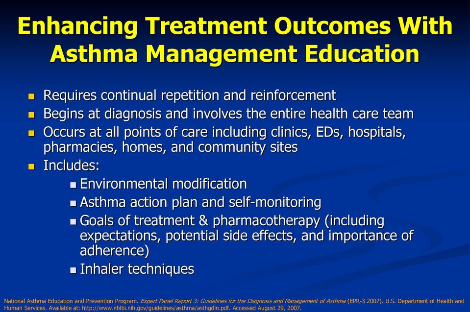 pharmacotherapy (including expectations, potential side effects, and importance of adherence) Inhaler techniques National Asthma Education and Prevention Program.