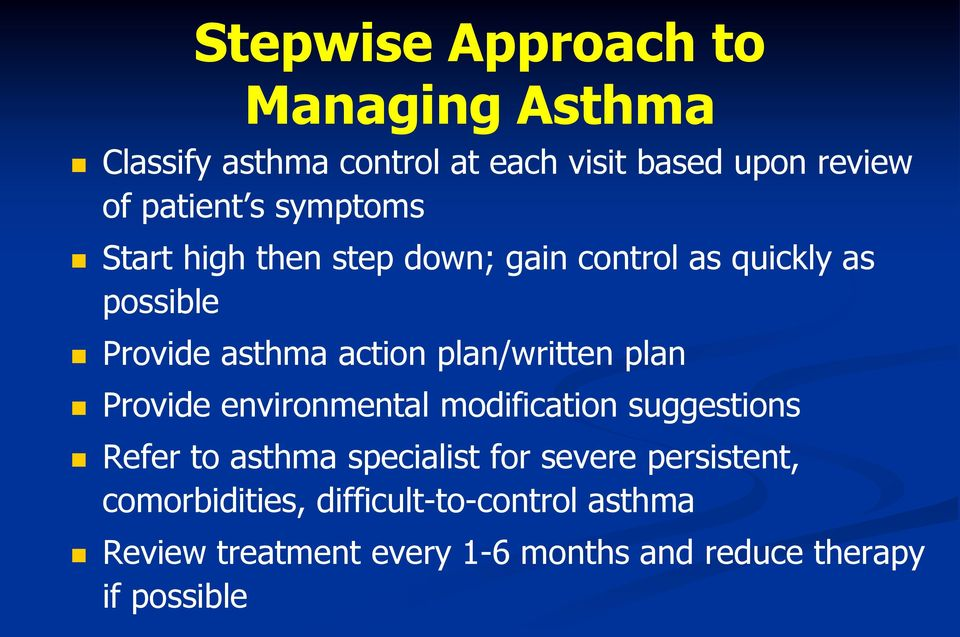 plan/written plan Provide environmental modification suggestions Refer to asthma specialist for severe