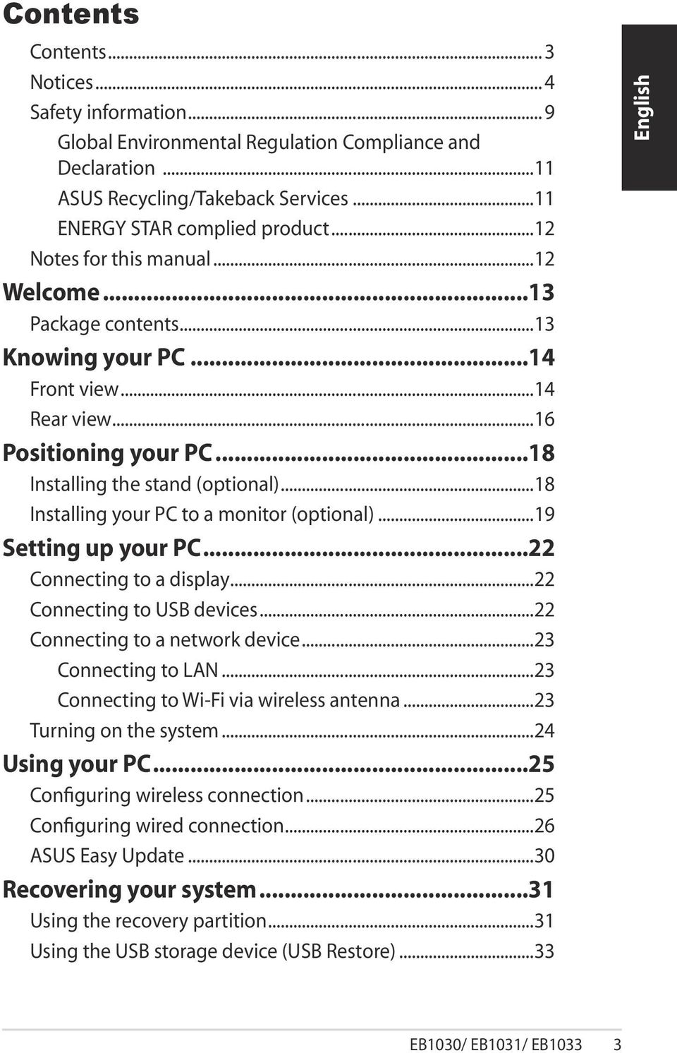 ..18 Installing your PC to a monitor (optional)...19 Setting up your PC...22 Connecting to a display...22 Connecting to USB devices...22 Connecting to a network device...23 Connecting to LAN.