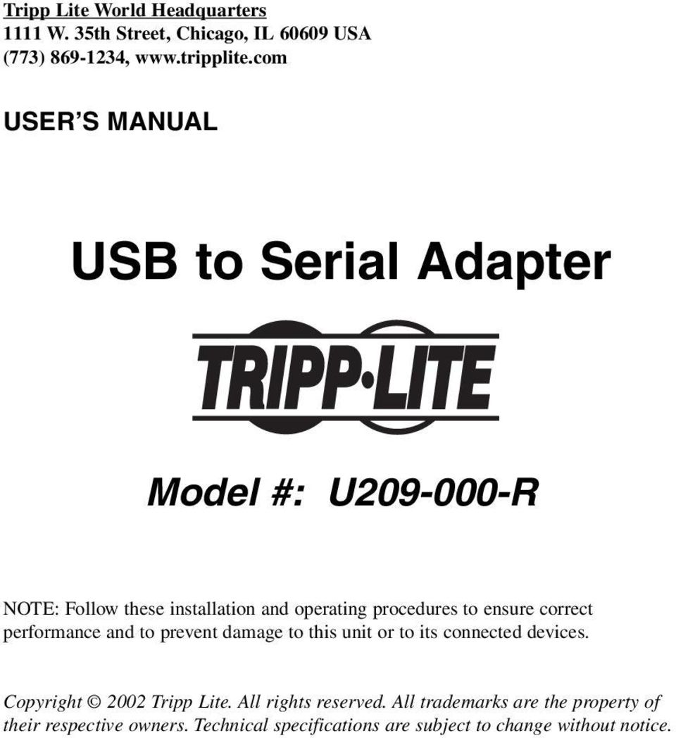 ensure correct performance and to prevent damage to this unit or to its connected devices. Copyright 2002 Tripp Lite.