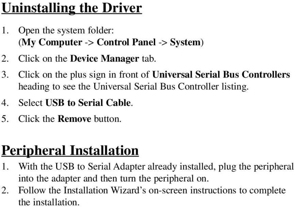 Select USB to Serial Cable. 5. Click the Remove button. Peripheral Installation 1.