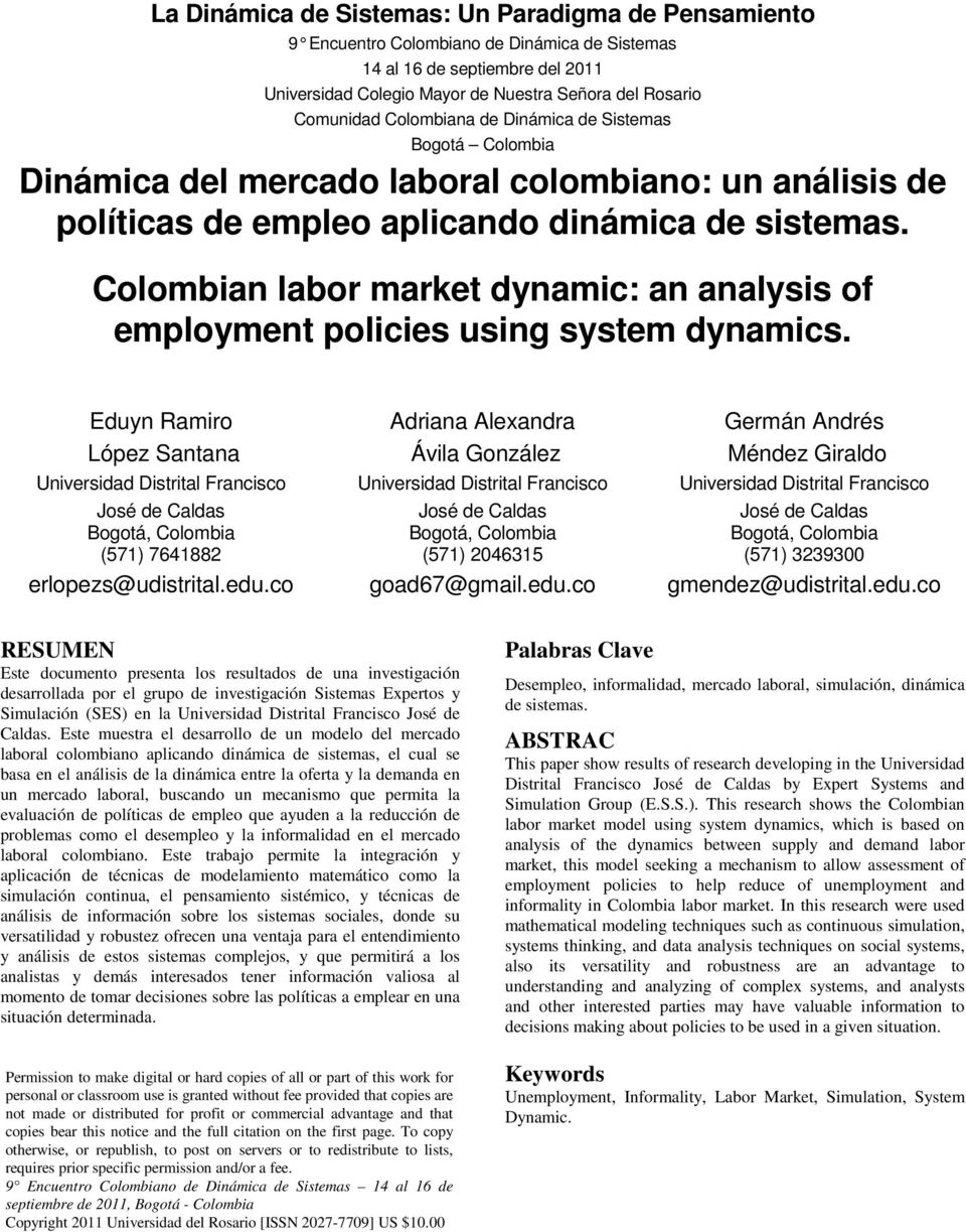 Clmbian labr market dynamic: an analysis f emplyment plicies using system dynamics.