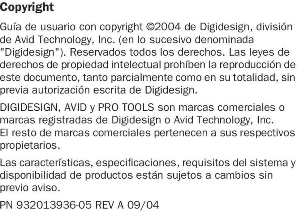 Digidesign. DIGIDESIGN, AVID y PRO TOOLS son marcas comerciales o marcas registradas de Digidesign o Avid Technology, Inc.
