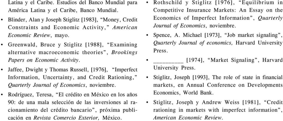 Greenwald, Bruce y Stiglitz [1988], Examining alternative macroeconomic theories, Brookings Papers on Economic Activity.