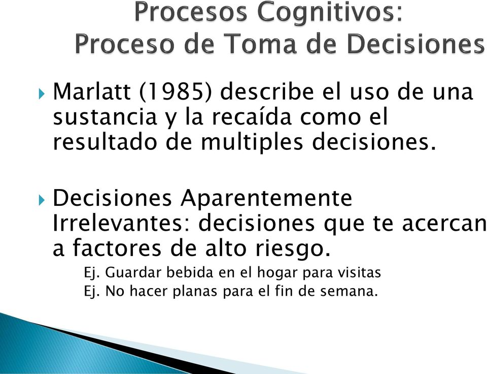 Decisiones Aparentemente Irrelevantes: decisiones que te acercan a