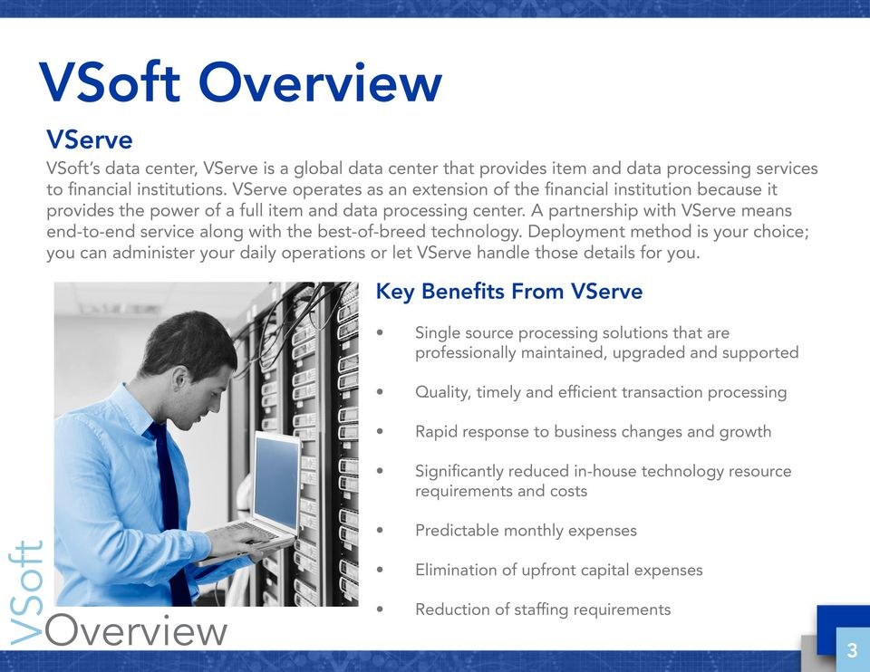 A partnership with VServe means end-to-end service along with the best-of-breed technology.
