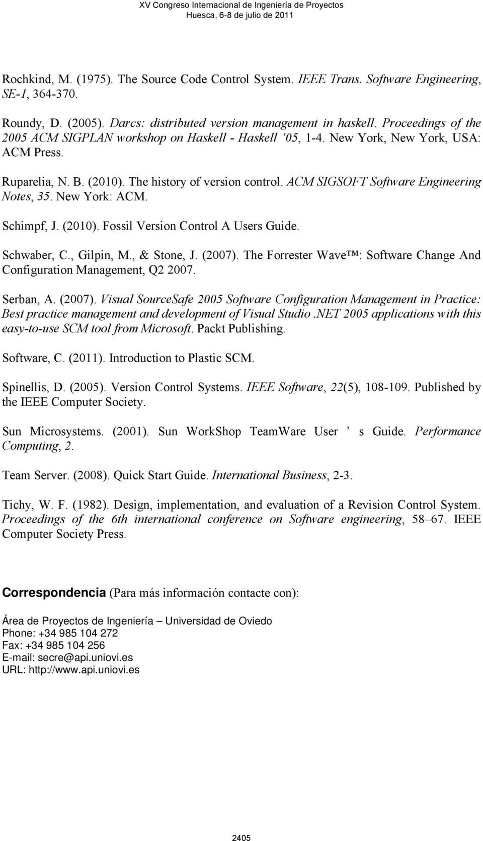 ACM SIGSOFT Software Engineering Notes, 35. New York: ACM. Schimpf, J. (2010). Fossil Version Control A Users Guide. Schwaber, C., Gilpin, M., & Stone, J. (2007).