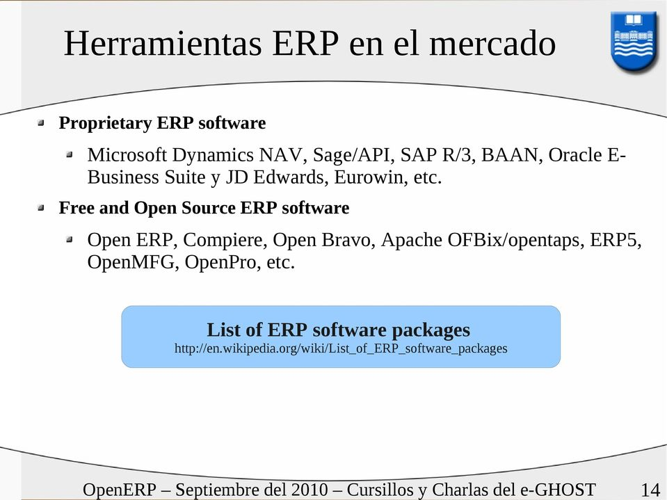 Free and Open Source ERP software Open ERP, Compiere, Open Bravo, Apache OFBix/opentaps,