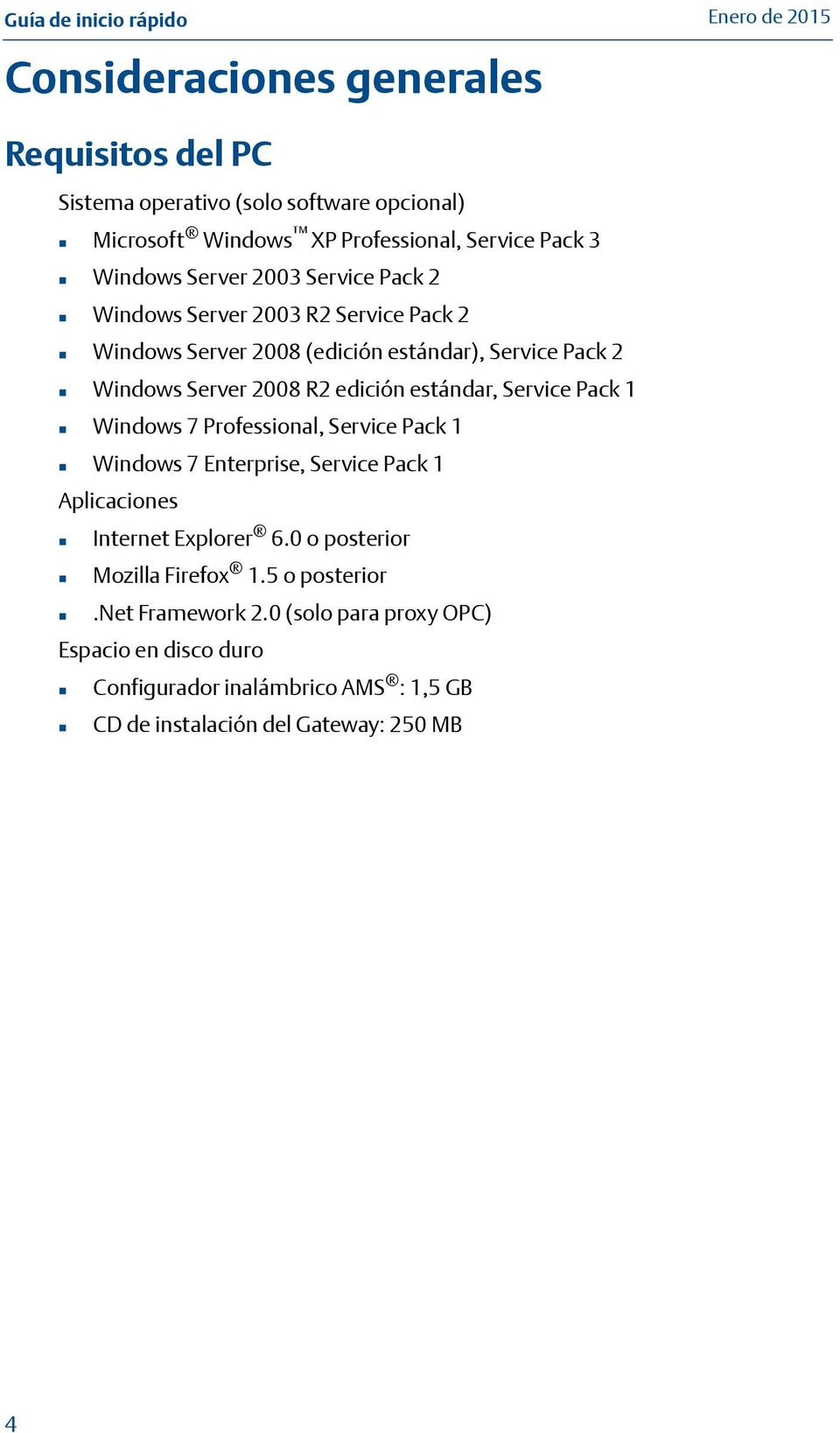 Service Pack 1 Windows 7 Professional, Service Pack 1 Windows 7 Enterprise, Service Pack 1 Aplicaciones Internet Explorer 6.
