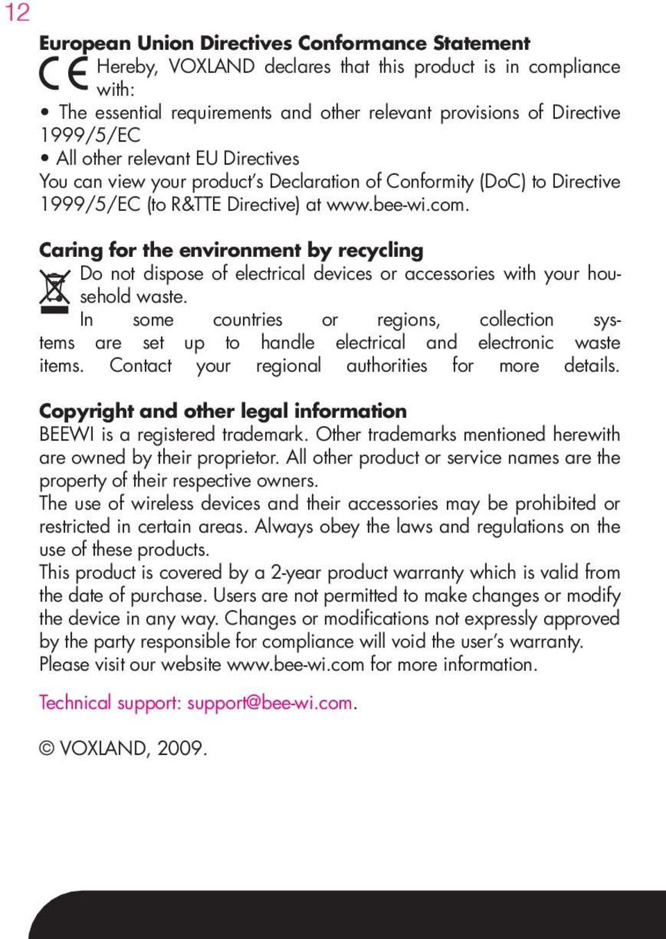 Caring for the environment by recycling Do not dispose of electrical devices or accessories with your household waste.