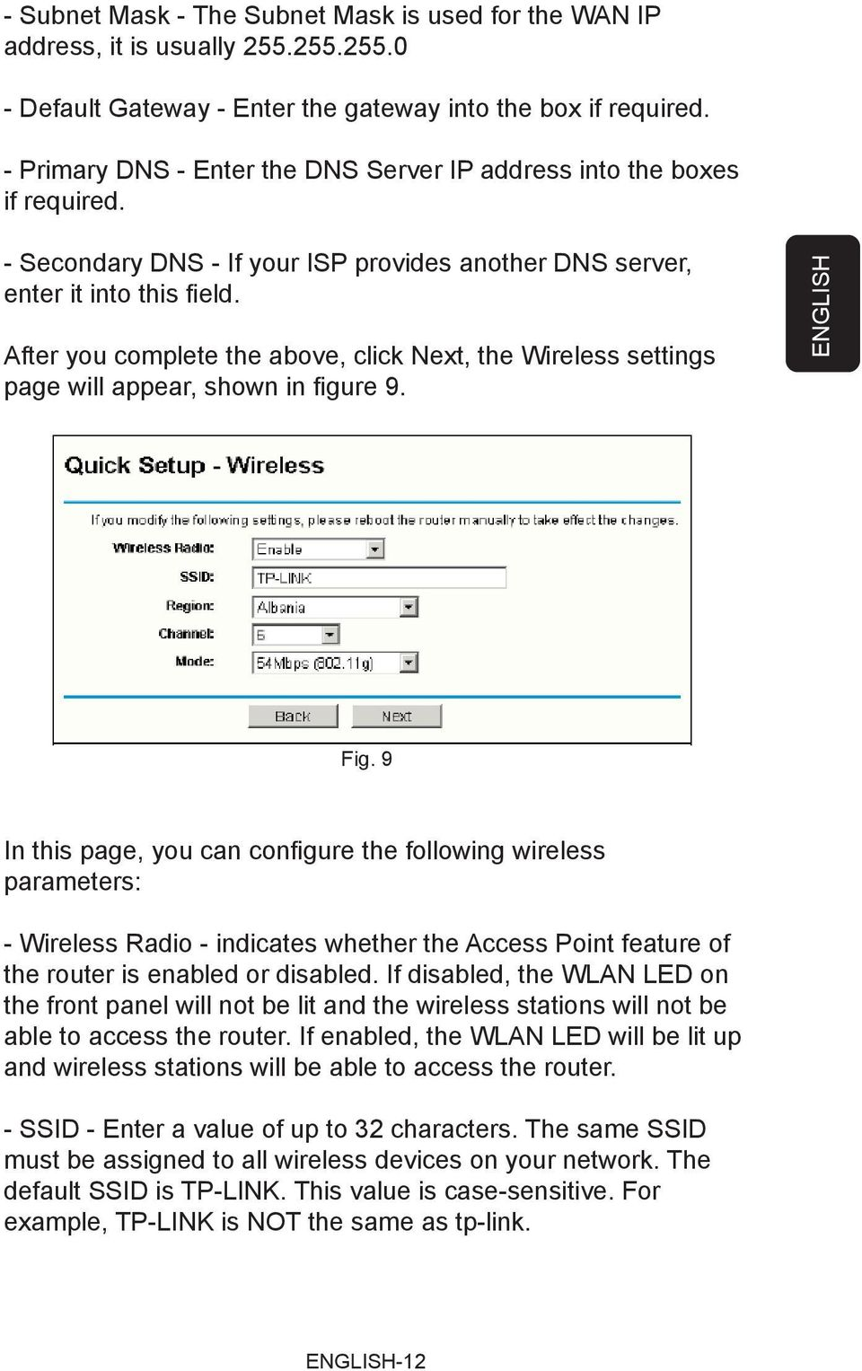 After you complete the above, click Next, the Wireless settings page will appear, shown in fi gure 9. ENGLISH Fig.