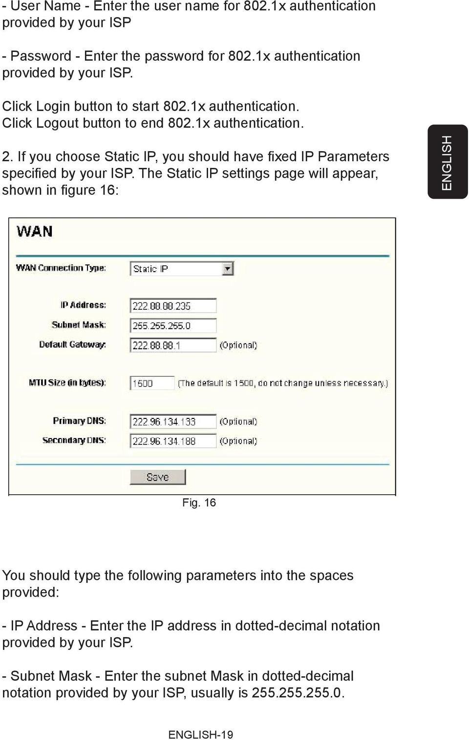 The Static IP settings page will appear, shown in fi gure 16: ENGLISH Fig.