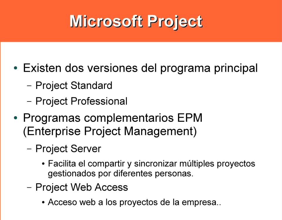 Project Server Facilita el compartir y sincronizar múltiples proyectos gestionados