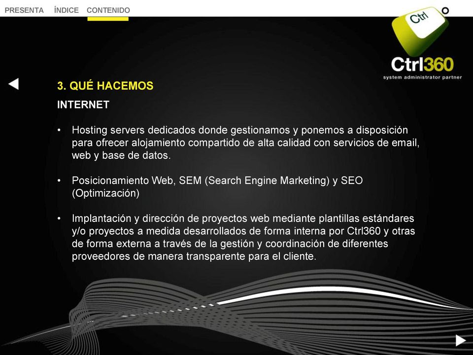 Posicionamiento Web, SEM (Search Engine Marketing) y SEO (Optimización) Implantación y dirección de proyectos web mediante