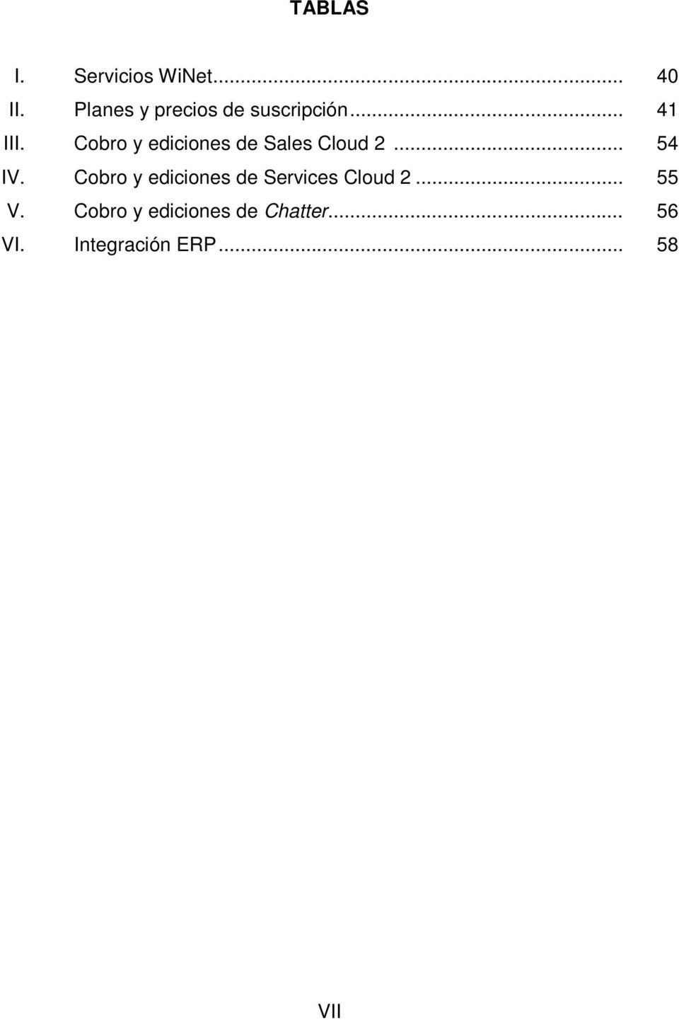 Cobro y ediciones de Sales Cloud 2... 54 IV.