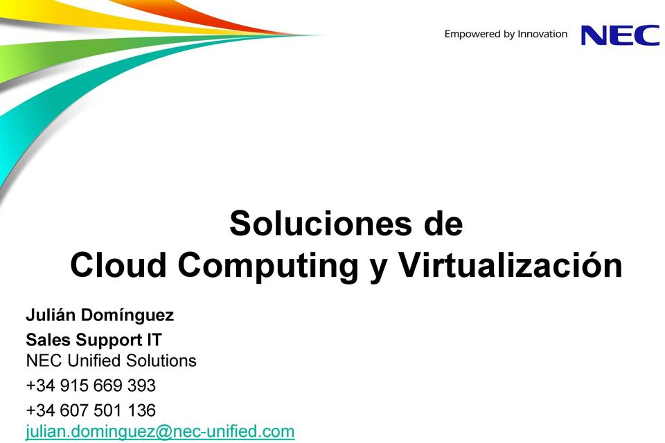Support IT NEC Unified Solutions +34 915