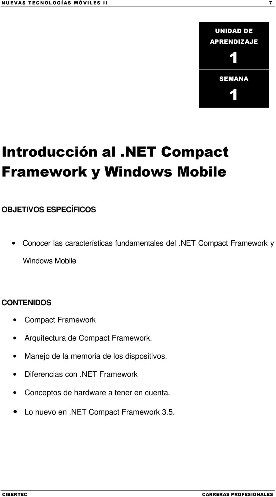 net Compact Framework y Windows Mobile CONTENIDOS Compact Framework Arquitectura de Compact Framework.