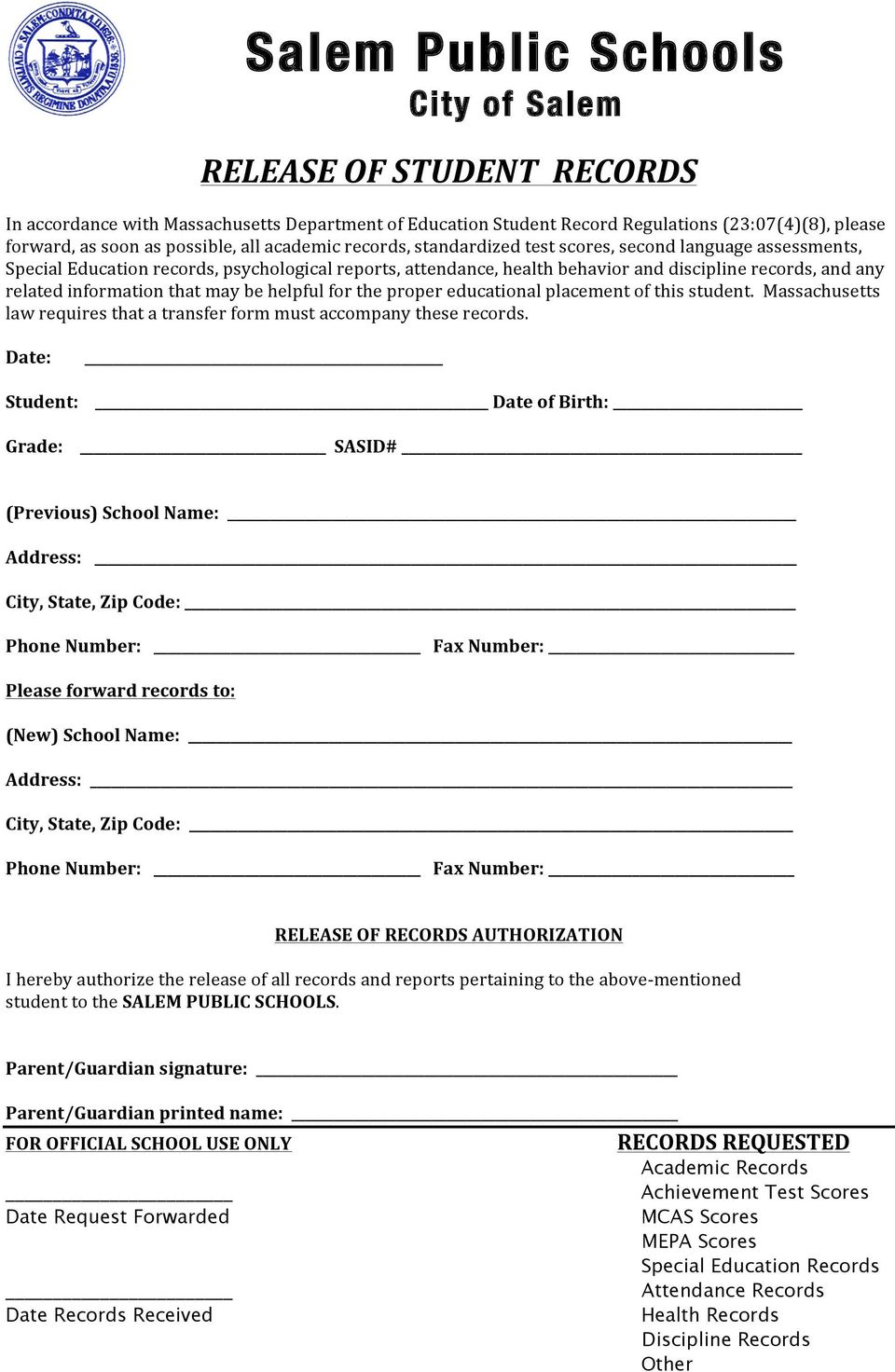 information that may be helpful for the proper educational placement of this student. Massachusetts law requires that a transfer form must accompany these records.
