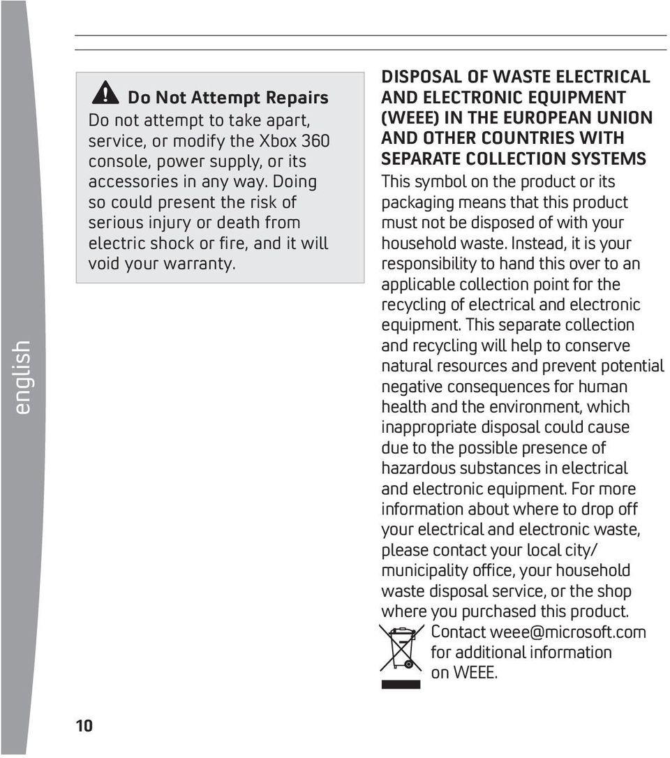DISPOSAL OF WASTE ELECTRICAL AND ELECTRONIC EQUIPMENT (WEEE) IN THE EUROPEAN UNION AND OTHER COUNTRIES WITH SEPARATE COLLECTION SYSTEMS This symbol on the product or its packaging means that this