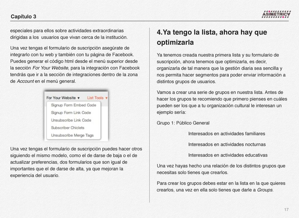 Puedes generar el código html desde el menú superior desde la sección For Your Website, para la integración con Facebook tendrás que ir a la sección de integraciones dentro de la zona de Account en