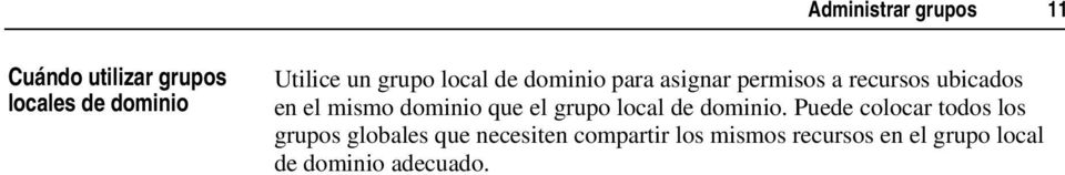 dominio que el grupo local de dominio.