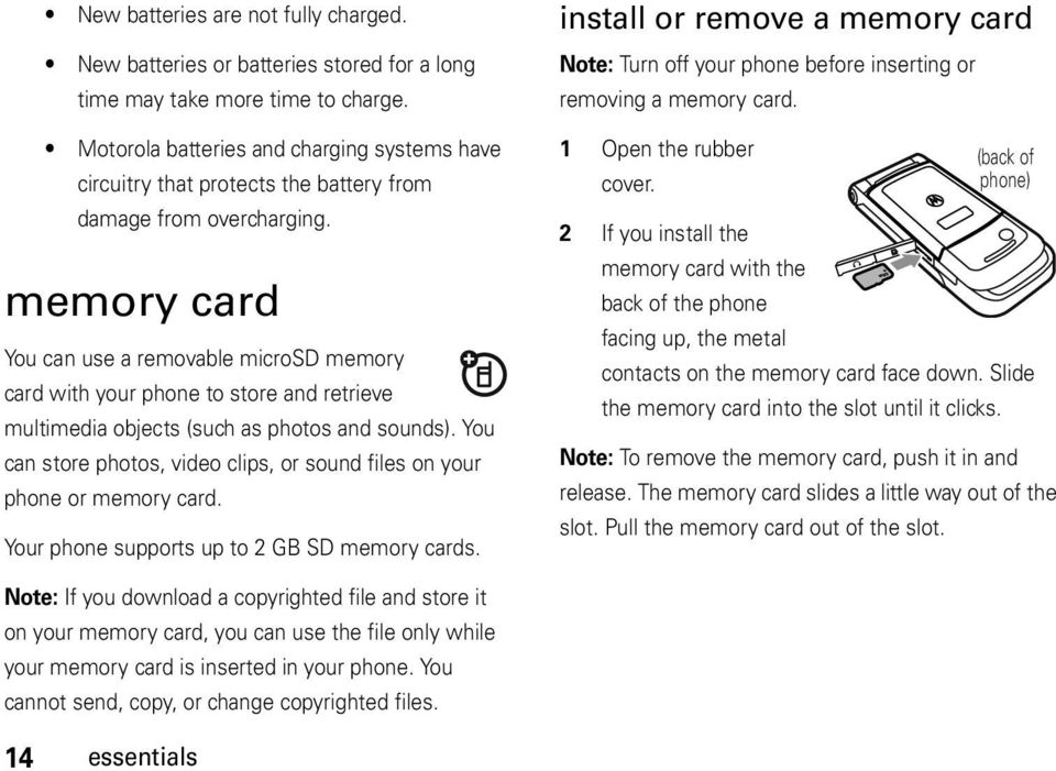 memory card You can use a removable microsd memory card with your phone to store and retrieve multimedia objects (such as photos and sounds).