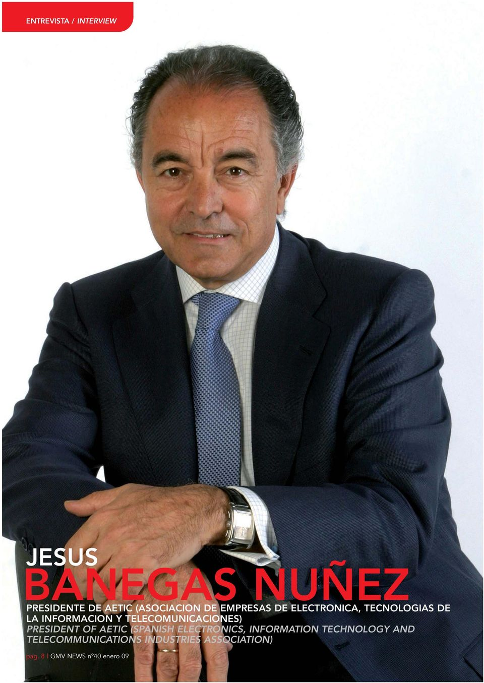 TELECOMUNICACIONES) PRESIDENT OF AETIC (SPANISH ELECTRONICS, INFORMATION