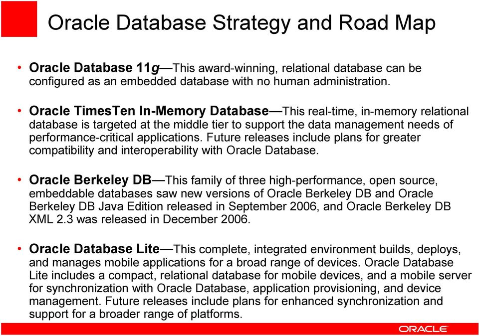 Future releases include plans for greater compatibility and interoperability with Oracle Database.