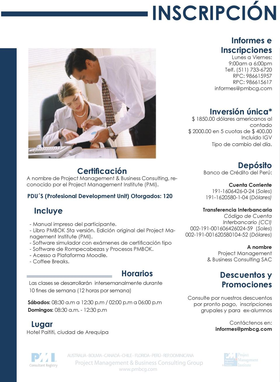 Certificación A nombre de Project Management & Business Consulting, reconocido por el Project Management Institute (PMI).