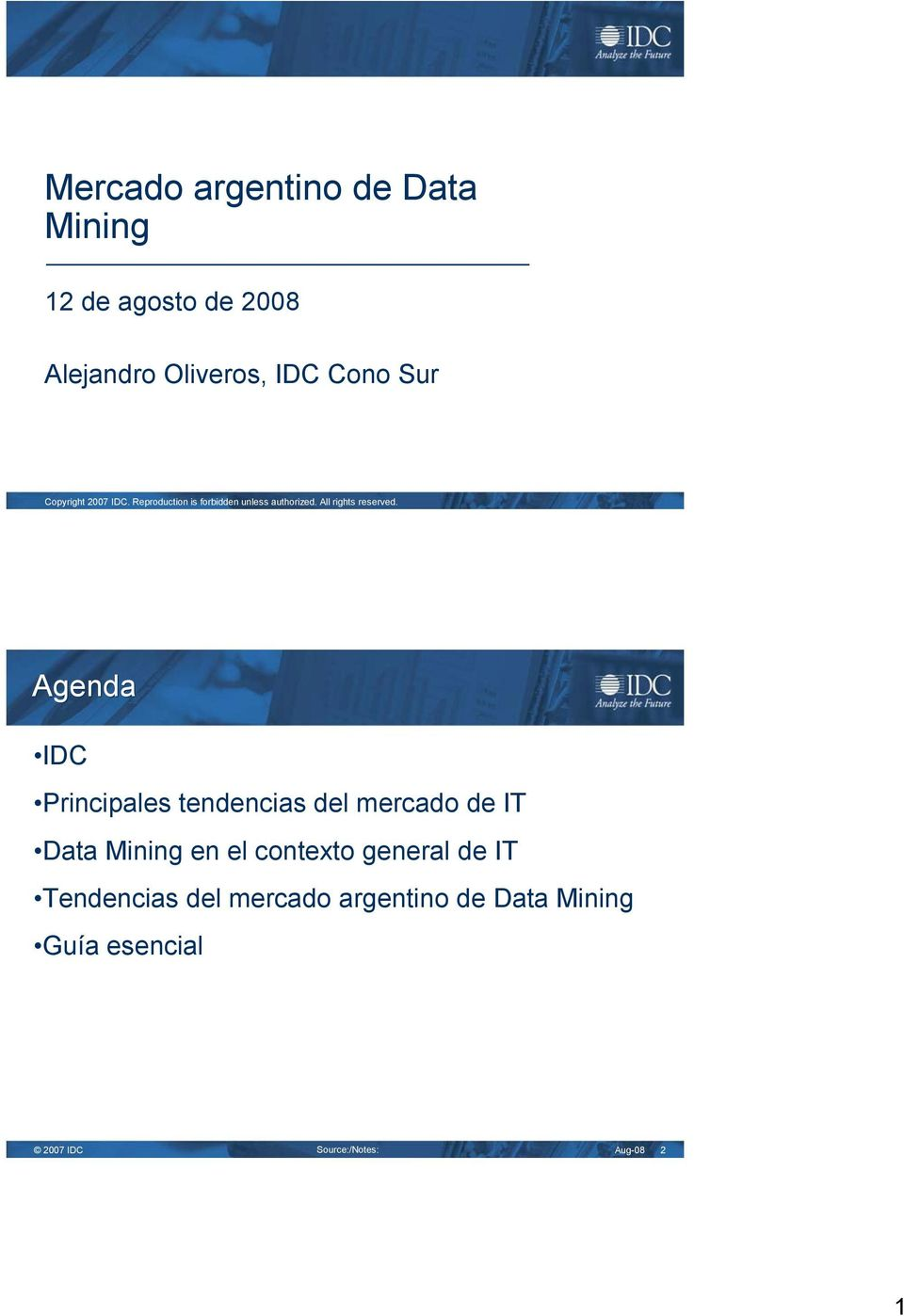 Agenda IDC Principales tendencias del mercado de IT Data Mining en el contexto general