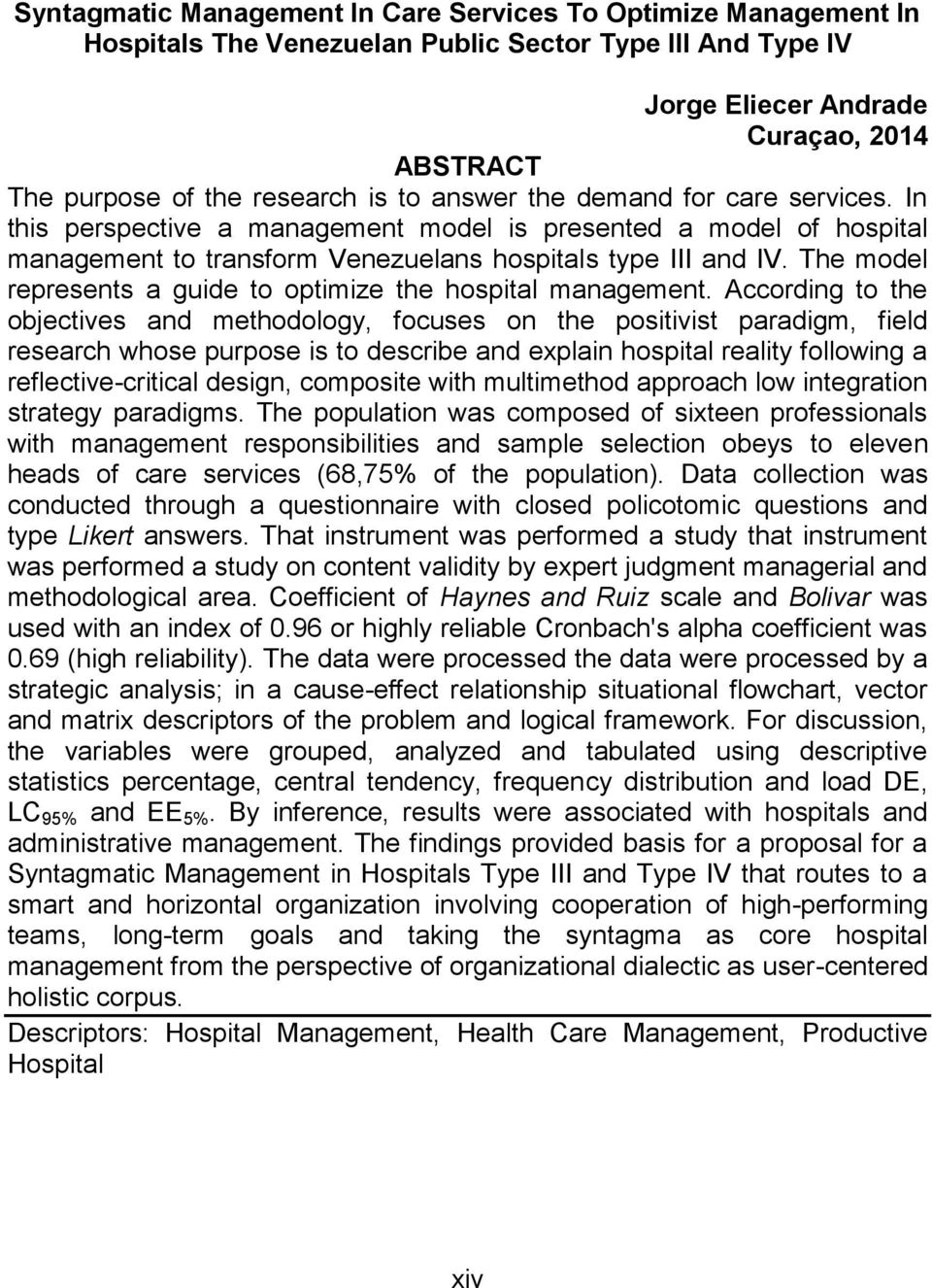 The model represents a guide to optimize the hospital management.