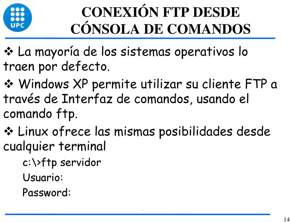 Windows XP permite utilizar su cliente FTP a través de Interfaz de