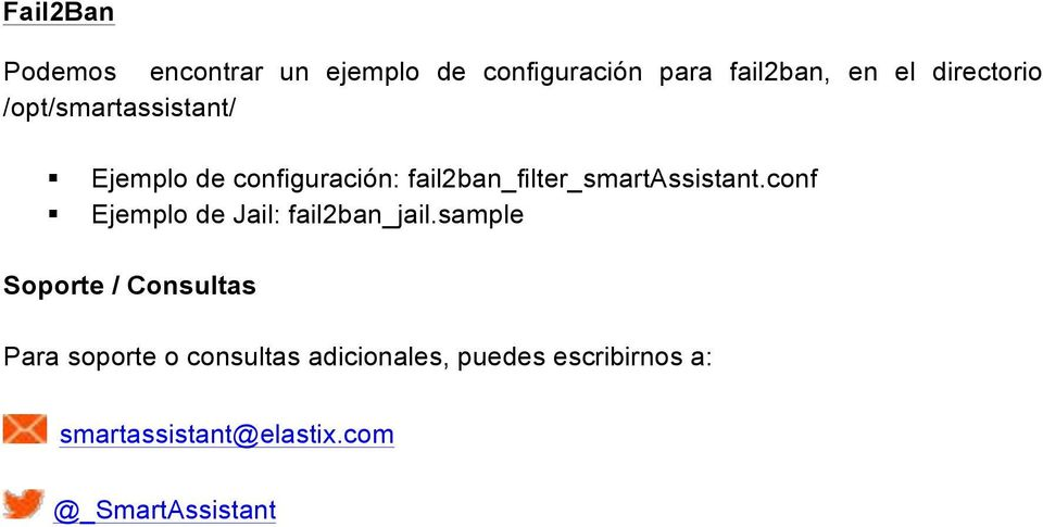 fail2ban_filter_smartassistant.conf Ejemplo de Jail: fail2ban_jail.