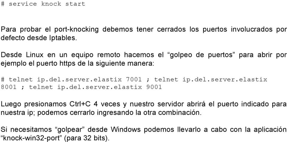 elastix 7001 ; telnet ip.del.server.
