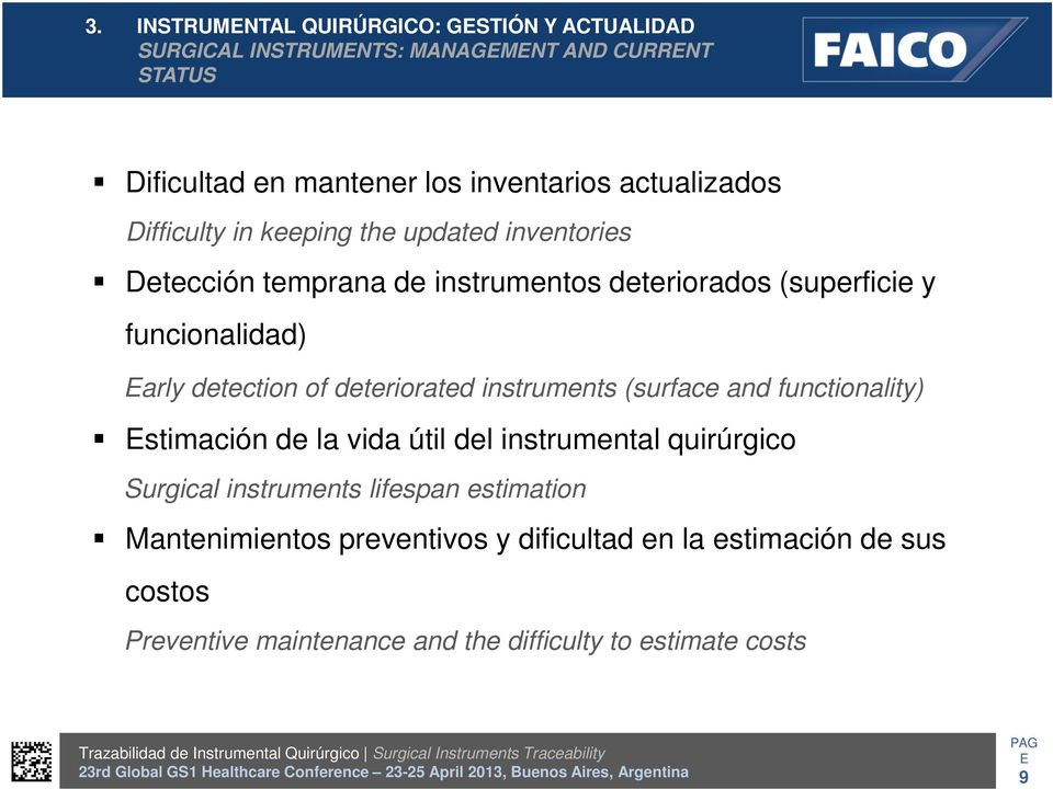 detection of deteriorated instruments (surface and functionality) stimación de la vida útil del instrumental quirúrgico Surgical instruments