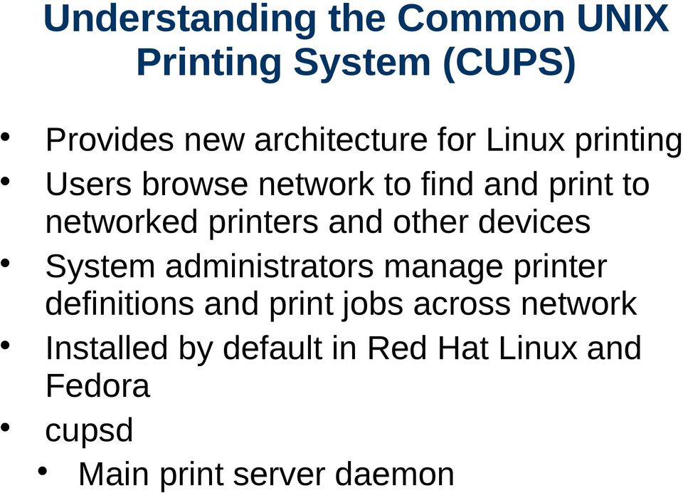 other devices System administrators manage printer definitions and print jobs