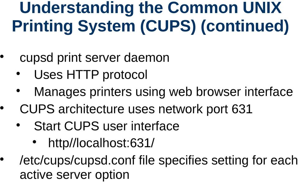 CUPS architecture uses network port 631 Start CUPS user interface