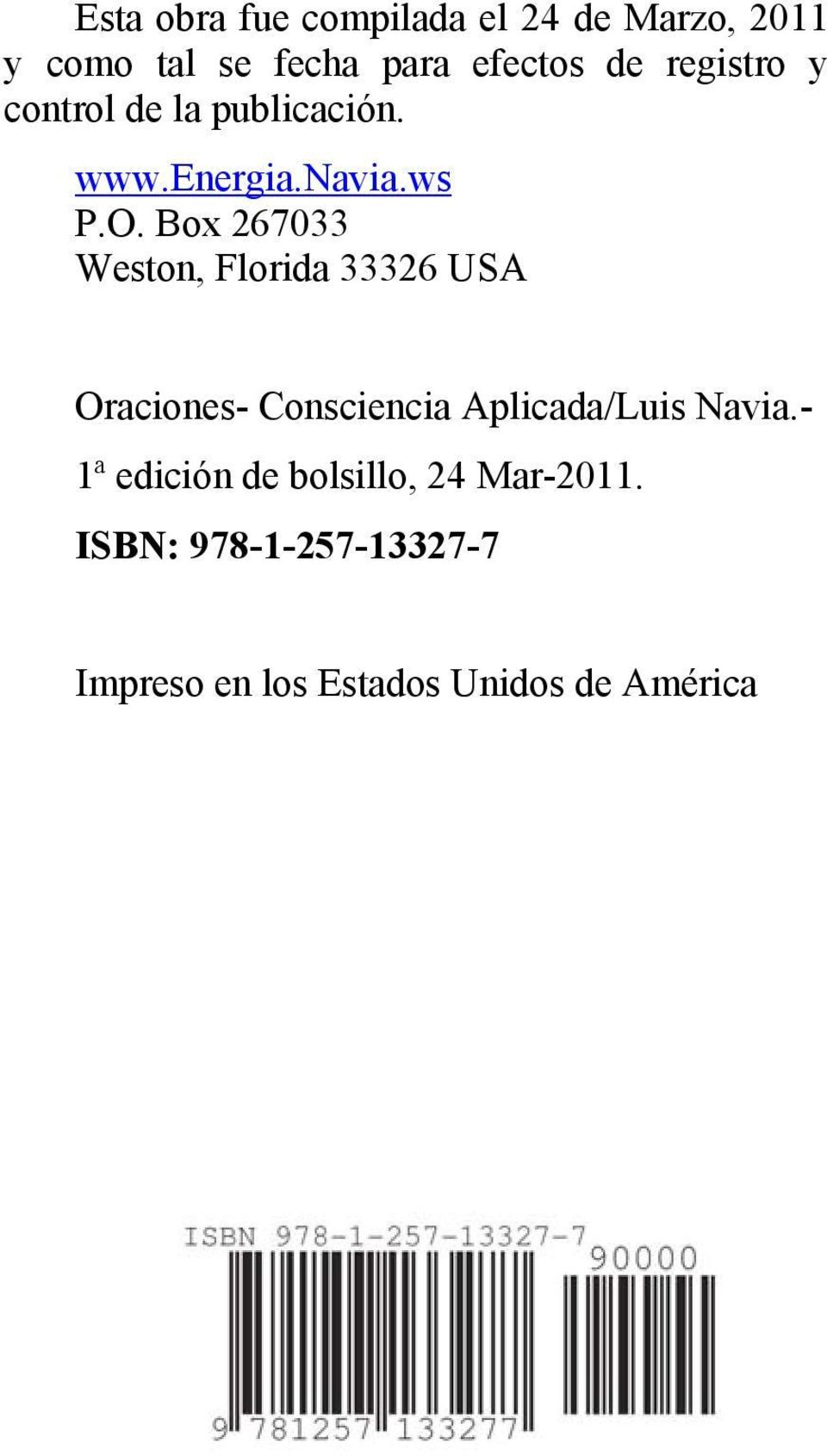 Box 267033 Weston, Florida 33326 USA Oraciones- Consciencia Aplicada/Luis Navia.