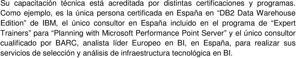 España incluido en el programa de Expert Trainers para Planning with Microsoft Performance Point Server y el único