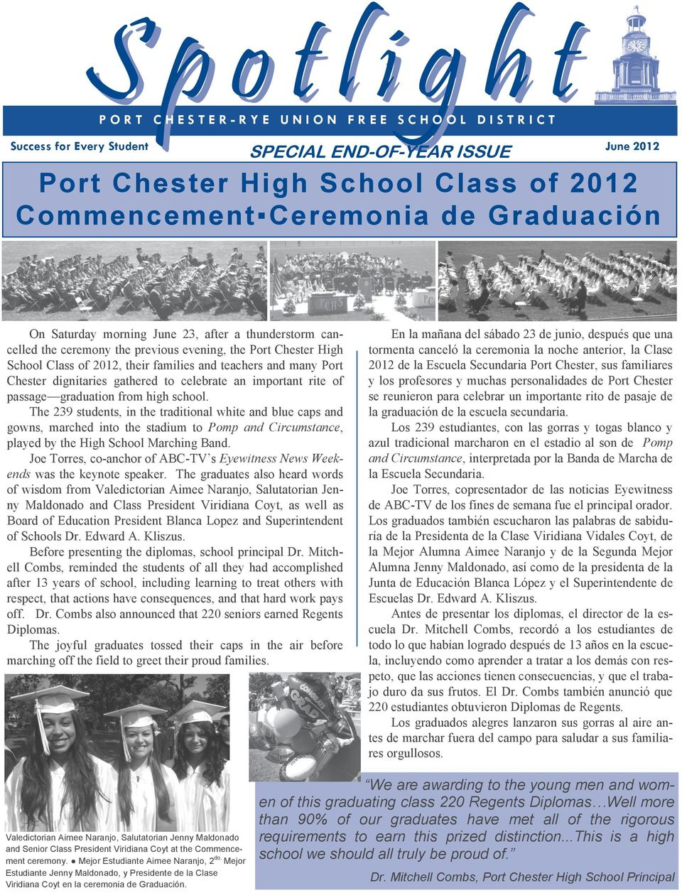 teachers and many Port Chester dignitaries gathered to celebrate an important rite of passage graduation from high school.