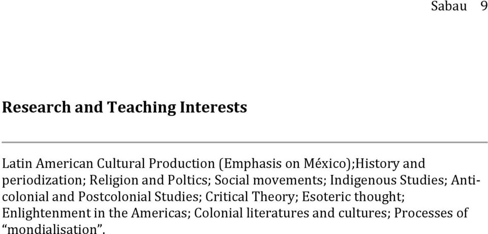 Studies; Anti- colonial and Postcolonial Studies; Critical Theory; Esoteric thought;