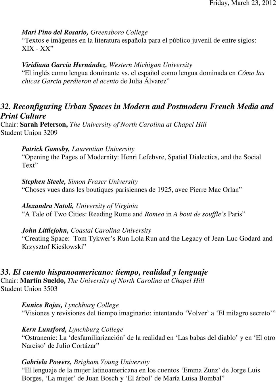 Reconfiguring Urban Spaces in Modern and Postmodern French Media and Print Culture Chair: Sarah Peterson, The University of North Carolina at Chapel Hill Student Union 3209 Patrick Gamsby, Laurentian