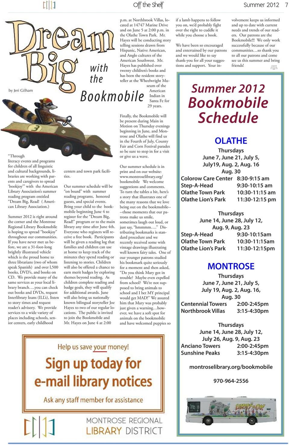 ) Summer 2012 is right around the corner and the Montrose Regional Library Bookmobile is hoping to spread bookjoy throughout our communities.