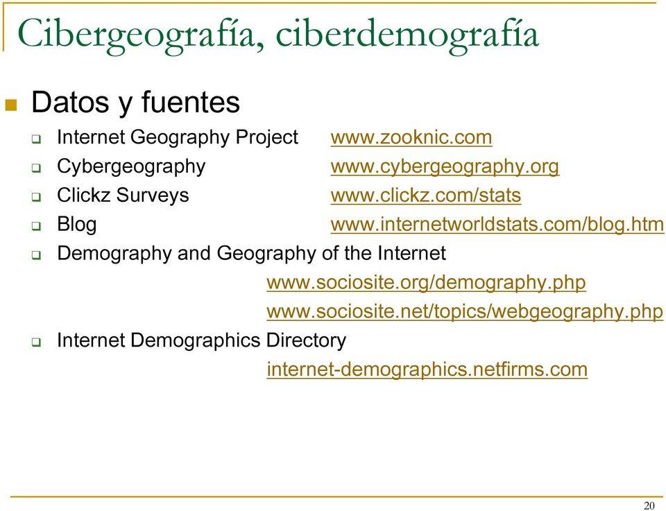 internetworldstats.com/blog.htm Demography and Geography of the Internet www.sociosite.