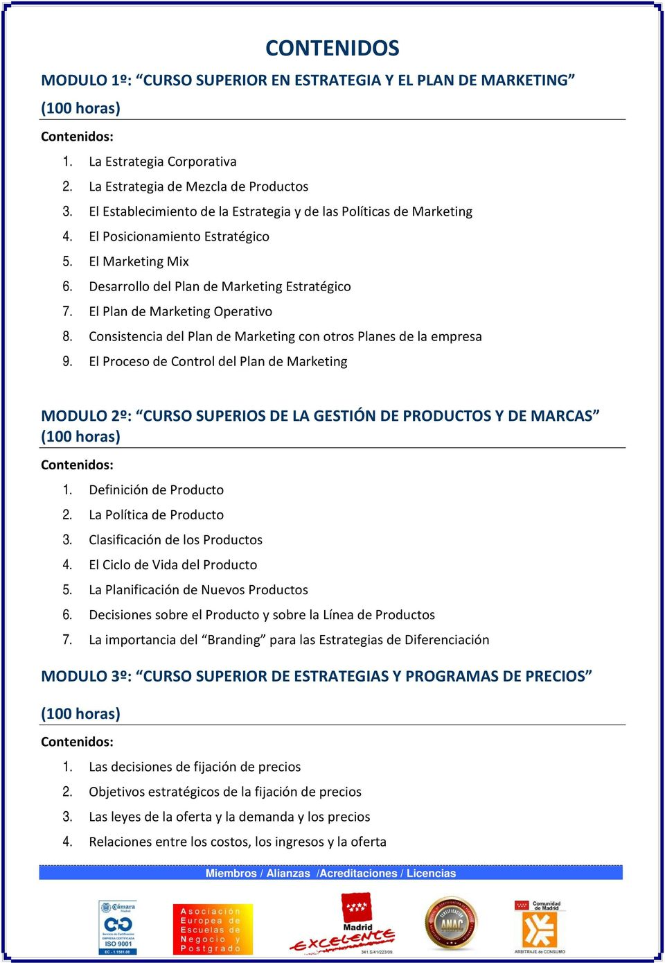 El Plan de Marketing Operativo 8. Consistencia del Plan de Marketing con otros Planes de la empresa 9.
