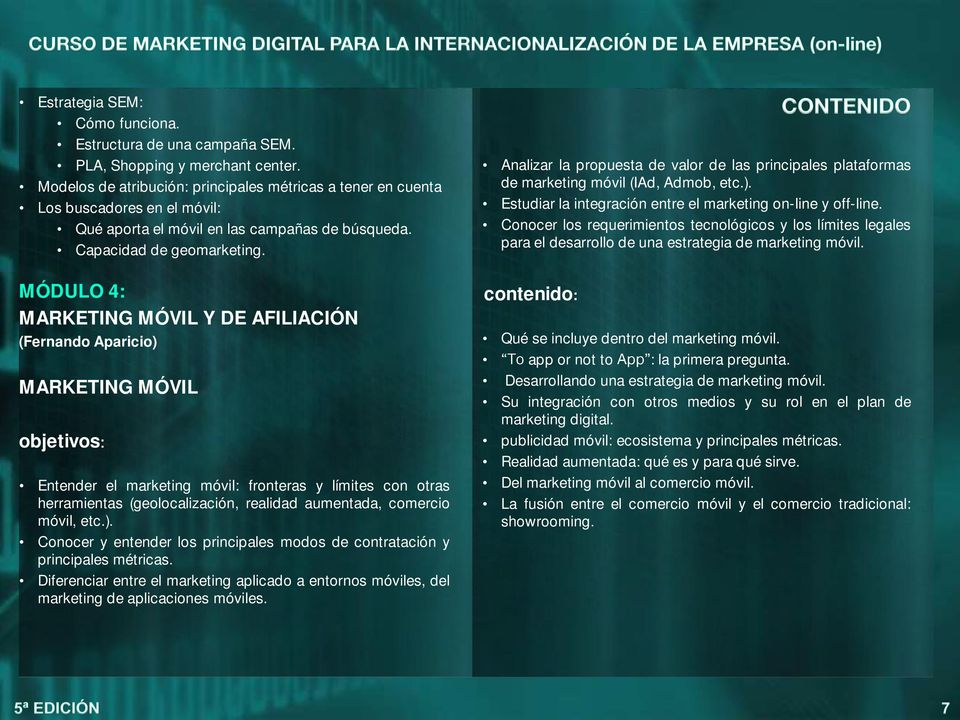 Analizar la propuesta de valor de las principales plataformas de marketing móvil (IAd, Admob, etc.). Estudiar la integración entre el marketing on-line y off-line.