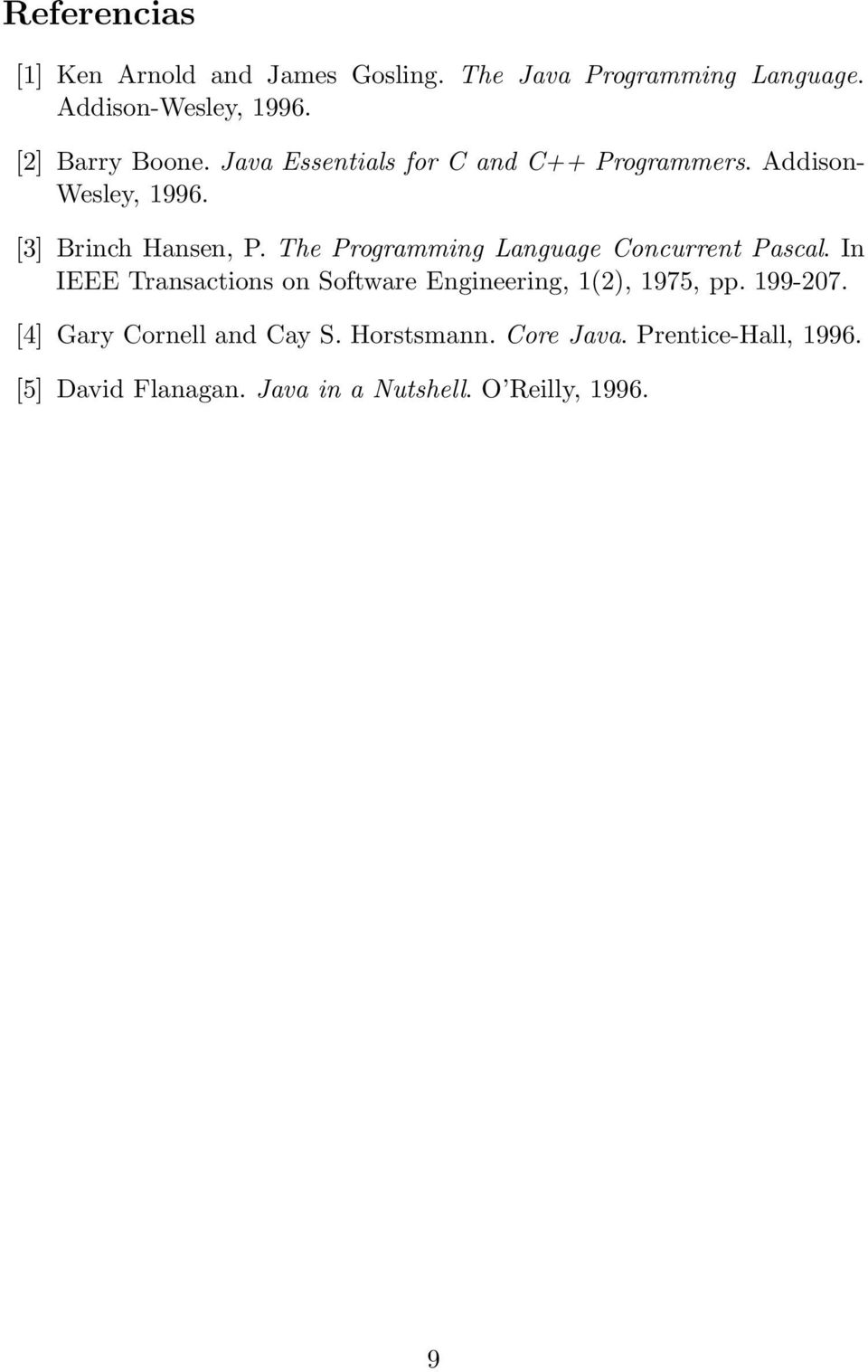 The Programming Language Concurrent Pascal. In IEEE Transactions on Software Engineering, 1(2), 1975, pp.