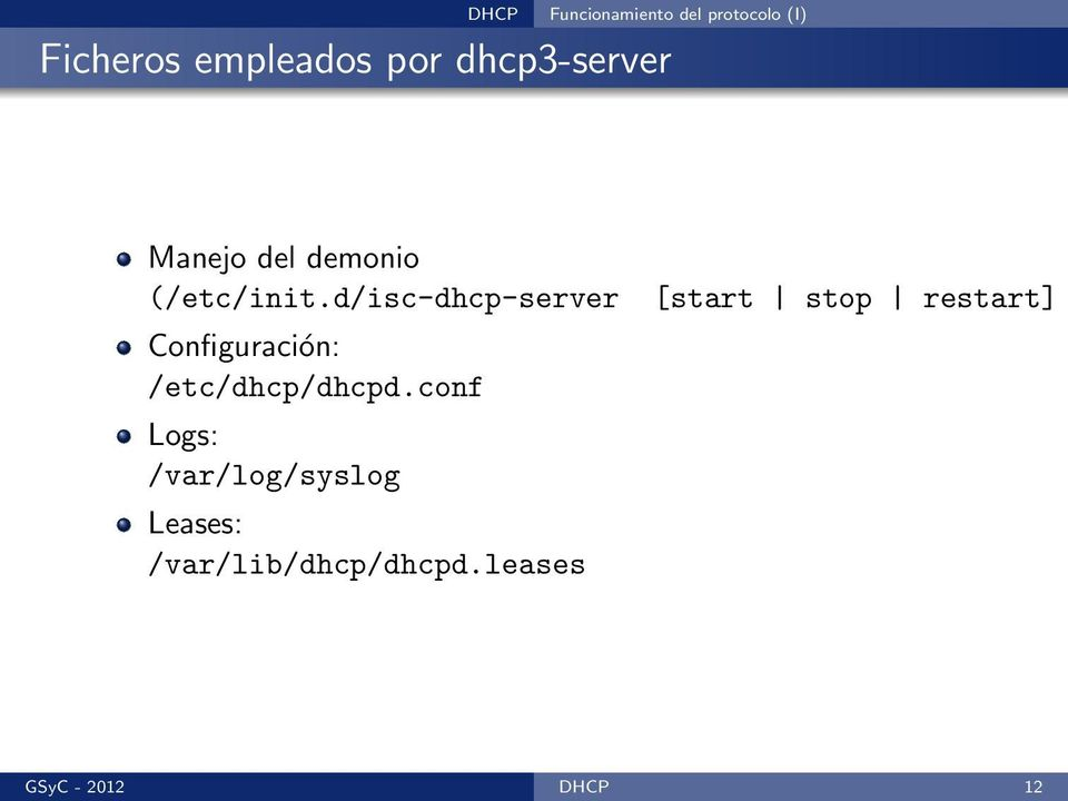 d/isc-dhcp-server Configuración: /etc/dhcp/dhcpd.