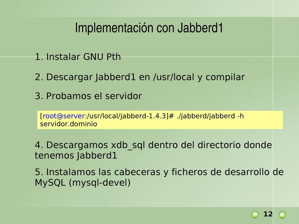 Probamos el servidor [root@server:/usr/local/jabberd-1.4.3]#.